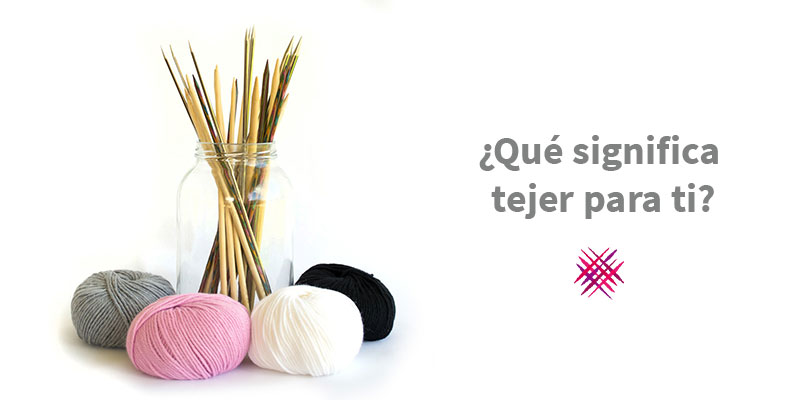 Qué significa tejer para ti? | Pearl Knitter