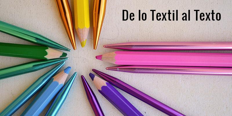 De lo Textil al Texto.