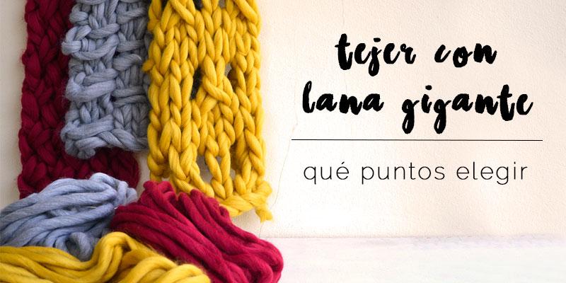 Qué puntos elegir para tejer con lana gigante