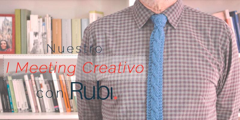 Nuestro I Meeting Creativo con Lanas Rubí