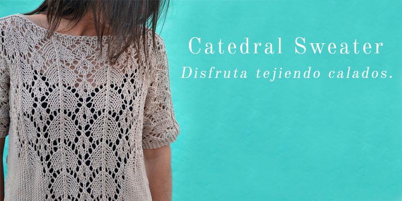 Catedral Sweater: disfruta tejiendo calados